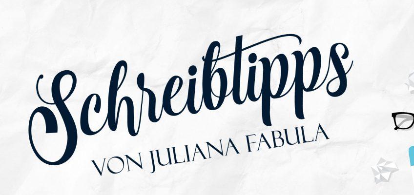 Schreibtipps mit Juliana Fabula